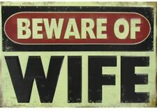 Embossed Beware of Wife Tin Sign. hilarious addition to your man cave. Garage.