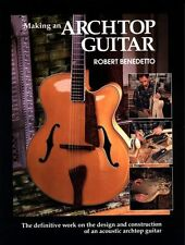 Making an Archtop Guitar - Book by luthier Robert Benedetto