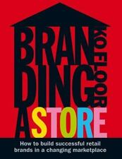 Branding a Store: How to Build Successful Retail Brands in a Changing Marketpla