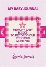 My Baby Journal : Memory Baby Books to Record Your Precious Moments (Girl...
