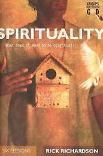 Spirituality: What Does It Mean to Be Spiritual? (Groups Investigating God)
