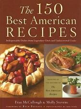 The 150 Best American Recipes: Indispensable Dishes from Legendary Che-ExLibrary