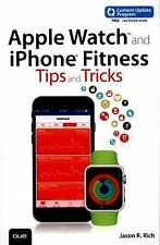 Tips and Tricks: Apple Watch and iPhone Fitness Tips and Tricks by Jason R....