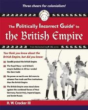 The Politically Incorrect Guide to the British Empire (The Politically Incorrect