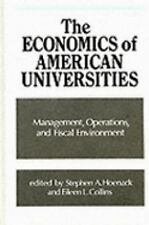 The Economics of American Universities: Management, Operations, and Fiscal Envir