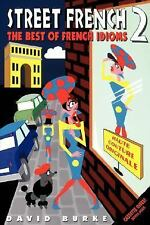 Street French 2: The Best of French Idioms (Street Language)
