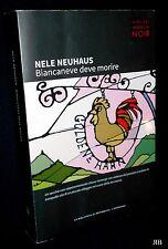 NELE NEUHAUS - BIANCANEVE DEVE MORIRE - GIRO DEL MONDO IN NOIR 13 - lic. GIANO