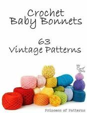 Crochet Baby Bonnets : 36 Vintage Patterns by Princess of Princess of...