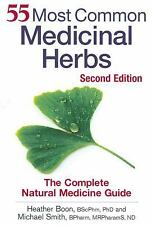 55 Most Common Medicinal Herbs: The Complete Natural Medicine Guide by Boon, Dr