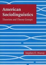 American Sociolinguistics: Theorists and theory groups, , Murray, Dr. Stephen O.