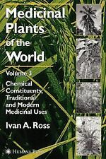Medicinal Plants of the World, Volume 3: Chemical Constituents, Traditional and