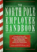 The North Pole Employee Handbook: A Guide to Policies, Rules, Regulations and Da