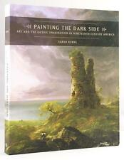 Painting the Dark Side: Art and the Gothic Imagination by Sarah Burns (SOFTCOVER