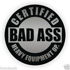 Bad A$$ Heavy Equipment Operator Hard Hat Sticker / Helmet Decal Stickers Dozer
