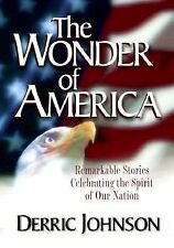 Wonder of America : Remarkable Stories Celebrating the Spirit of Our Nation