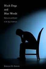 Black Dogs and Blue Words : Depression and Gender in the Age of Self-Care by...