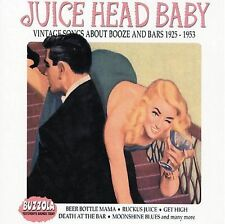 BRAND NEW~Juice Head Baby: Vintage Songs About Booze and Bars( CD-05)F/S USA!