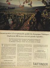 PUBLICITÉ 1966 CHAMPAGNE TAITTINGER 200 HECTARES DE GRAND VIGNOBLES -ADVERTISING