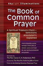 The Book of Common Prayer: A Spiritual Treasure ChestSelections Annotated & Expl