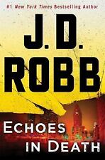 Echoes in Death: An Eve Dallas Novel,Book 44 by J.D. Robb [Hardcover] BRAND NEW