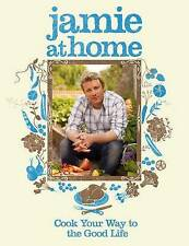 Jamie at Home: Cook Your Way to the Good Life, Oliver, Jamie Hardback Book