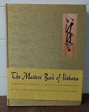 The Masters' Book Of Ikebana 1966 First Edition Japanese Flower Arrangement