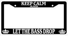 Black License Plate Frame Keep Calm And Let The Bass Drop Auto Accessory Novelty