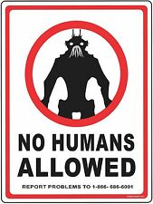 "NO HUMANS ALLOWED!  District 9 Movie Sign Prop Replica 9"" x 12"" ALL ALUMINUM"