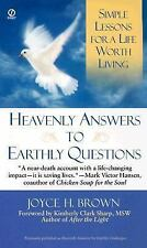 Heavenly Answers for Earthly Questions: Simple Lessons for a Life Worth Living