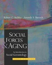 Social Forces and Aging by Robert C. Atchley and Amanda S. Barusch (2003,...