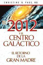 Excellent, El 2012 y el centro galáctico: El retorno de la Gran Madre (Spanish E