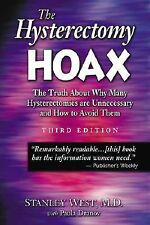 The Hysterectomy Hoax: The Truth About Why Many Hysterectomies Are Unn-ExLibrary