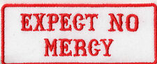 Biker Patch Aufnäher Expect no Mercy Kutte Harley Chopper Red&White MC 81 NEU