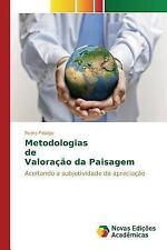 Metodologias de Valoracao Da Paisagem by Fidalgo Pedro (2015, Paperback)