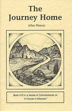 The Journey Home (Course in Miracles), Allen Watson, New Books