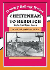 CHELTENHAM TO REDDITCH COUNTRY RAILWAY ROUTES BOOK