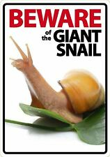 BEWARE of the GIANT LAND SNAIL SIGN! Perfect  Gift Idea for reptile lovers!
