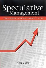 Speculative Management: Stock Market Power and Corporate Change (Suny Series in