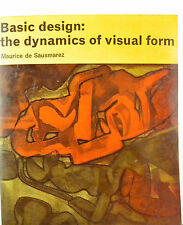 Basic design: the dynamics of the visual form by Mauruce de Sausmarez