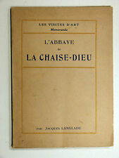 Jacques Langlade L'ABBAYE DE LA CHAISE-DIEU Éd. Henri Laurens 1934