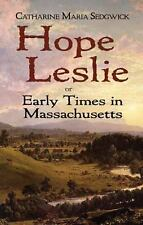 Hope Leslie: or Early Times in Massachusetts, Sedgwick, Catharine Maria