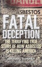 Fatal Deception : The Terrifying True Story of How Asbestos is Killing America