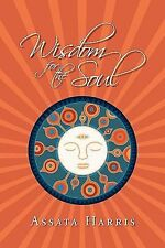 Wisdom for the Soul by Assata Harris (2009, Paperback)