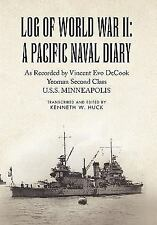 Log of World War II: A Pacific Naval Diary : As Recorded by Vincent Evo...