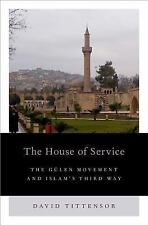 Religion and Global Politics: The House of Service : The Gulen Movement and...