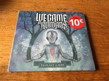 WE CAME AS ROMANS To Plant a Seed   - Digipak CD