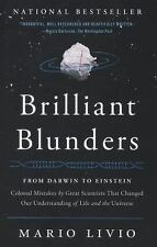 Brilliant Blunders: From Darwin to Einstein - Colossal Mistakes by Great Scienti