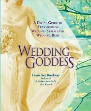 Wedding Goddess: A Divine Guide to Transforming Wedding Stress into Wedding Bli