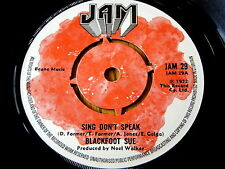 "BLACKFOOT SUE - SING DON'T SPEAK  7"" VINYL"