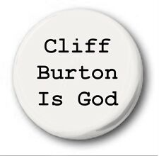 "Cliff Burton Is God 25mm 1"" Button Badge - Metallica Puppets Lightning Kill Em"